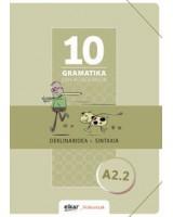 Gramatika lan-koadernoa 10 (A2.2) Deklinabidea + sintaxia