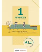 Gramatika lan-koadernoa 1 (A1.1) aditza +bestelakoak