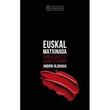 Euskal matxinada - Genealogia eta egungo eztabaidak