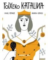 Foixeko Katalina komikia - Angel Rekalde - Ainara Azpiazu Axpi