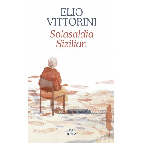 Solalaldia Sizilian - Elio Vittorini - Pello Lizarralde - Igela - Karrikiri Euskal Denda
