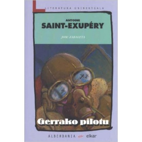 Gerrako pilotu - Antoine Saint-Exupery - Literatura Unibertsala