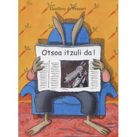 Otsoa itzuli da! liburua - Geoffroy de Pennart - Ikas argitaletxea
